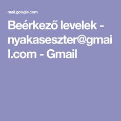 Beérkező levelek - nyakaseszter@gmail.com - Gmail