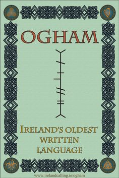 Ogham is the oldest known form of written Irish.  It consists of an alphabet made of 20 characters named after types of tree and is at least 1,700 years old.  Inscriptions in Ogham  pronounced o-am  are thought to date back to at least the 4th century A