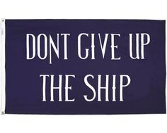 It's a nice flag, I guess. But it's a better mantra.