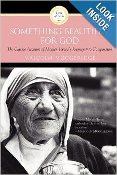 Something Beautiful for God: Malcolm Muggeridge: 9780060660437: Amazon.com: Books