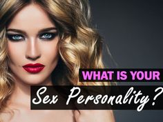 What Is Your Sex Personality? Play here and find out what you're looking for in between the sheets!
