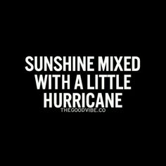This is me, the Hurricanes a little strong some days