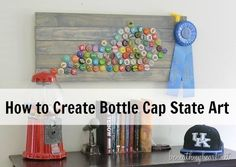 How to Create Bottle Cap State Art!