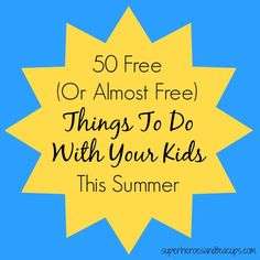 50 Free Or Almost Free Things To Do With Your Kids This Summer