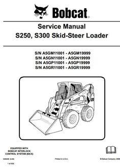 30 best bobcat manuals images on pinterest skid steer loader bobcat s250 hydraulic diagram bobcat skid steer loader s250, s300 s n a5gm a5gn a5gp a5gr 11001 19999 service manual
