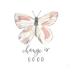 Change is Good - Motivational Quote - Butterfly Art - Inspiration Print - Wall Art - Office Art - Wa Motivational Quotes Change, Change Is Good Quotes, Positive Quotes, Embrace Change Quotes, Inspirational Quotes, Butterfly Quotes, Butterfly Art, Office Wall Art, Watercolor Print