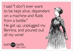 Don't unplug my Bernina!---- or pour out my wine!