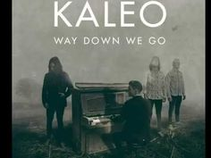 Song: Way Down We Go Artist: Kaleo Album: Way Down We Go - Single Nice new band from Iceland. Go check them out https://itunes.apple.com/ca/artist/kaleo/id96...
