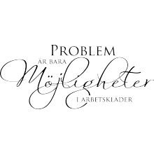 Väggord: Problem är bara möjligheter i arbetskläder Life Motivation, Self Confidence, Ten, Proverbs, Feel Good, Hand Lettering, Meant To Be, Qoutes, Wisdom