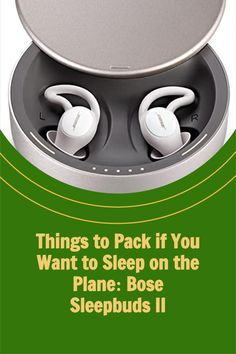 Things to Pack if You Want to Sleep on the Plane: Bose Sleepbuds II Noise Cancelling Earbuds, Wireless Earbuds, Best Earplugs For Sleeping, Best Travel Gadgets, Sleep Studies, Gadget Shop, Ios Phone, Alarm Set