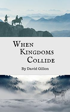 When Kingdoms Collide by [Gillon, David]