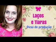 TIARAS E LAÇOS INFANTIS- Várias dicas para produzir - YouTube