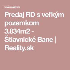 Predaj RD s veľkým pozemkom 3.834m2 - Štiavnické Bane | Reality.sk