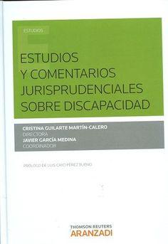 ESTUDIOS y comentarios jurisprudenciales sobre discapacidad /Cristina  Guilarte Martín-Calero, 2016