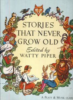 """Watty Piper's """"Stories that Never Grow Old"""", Platt & Munk, 1969. Illustrated by George and Doris Hauman."""