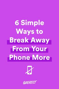 We know it's easier said than done. #greatist http://greatist.com/live/simple-ways-to-take-a-break-from-your-phone