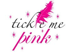 tickle me pink Tickled Pink ; Pink Love, Pretty In Pink, Pink And Gold, Hot Pink, Pink Quotes, Sparkle Quotes, Tools For Women, Barbie, I Believe In Pink