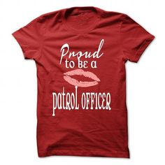 Proud to be a Patrol Officer - #pocket tee #geek hoodie. WANT IT => https://www.sunfrog.com/LifeStyle/Proud-to-be-a-Patrol-Officer-Red-40226051-Guys.html?68278
