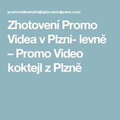 Zhotovení Promo Videa v Plzni- levně – Promo Video koktejl z Plzně