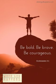 Be bold and courageous with your life! #bold #courage #faith #miracles #brave #whengodhappens