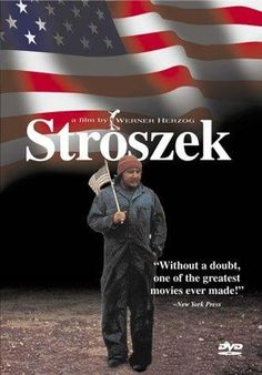 Stroszek (1977), Werner Herzog. It's brilliant, beautiful, and tragic. So much so that I probably would never want to watch it again. But if you haven't, you should.