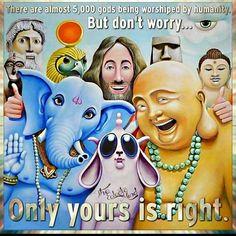 """Don't worry. Of course yours is the """"right"""" religion. No preocuparse. Desde luego la suya es la religión """"verdadera"""". ¿DESAPARECERÁ ALGUNA VEZ LA RELIGIÓN?."""