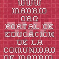 www.madrid.org. Portal de educación de la Comunidad de Madrid.