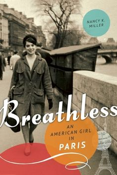 In the early 60s, most middle-class American women in their 20s had their lives laid out for them: marriage, children, life in the suburbs. Breathless is the story of a girl--Nancy K. Miller--who represents those who rebelled against conventional expectations.