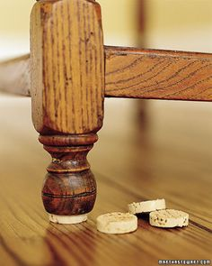 Steadying a Wobbly Chair  Wine corks can come in handy in the dining room to fix an unsteady chair. Cut a slice of cork horizontally from the top end with a bread knife and secure it to the underside of the troublesome leg with wood glue.