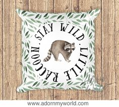 Raccoon Pillow, Stay Wild Little Raccoon, Nursery Throw Pillow, Woodland Animal Pillow, Raccoon Nursery Pillow, Raccoon Pillowcase, Cushion