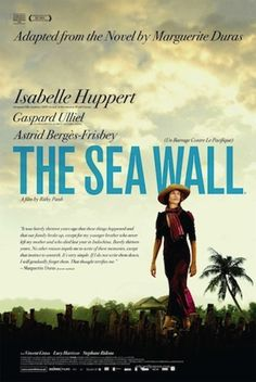 The sea wall (2008) - based on a novel by Marguerite Duras