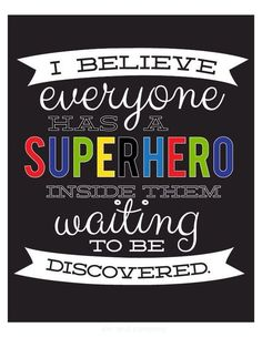 Everyone has a Super Hero inside them waiting to be discovered. #BreakthroughCoaching