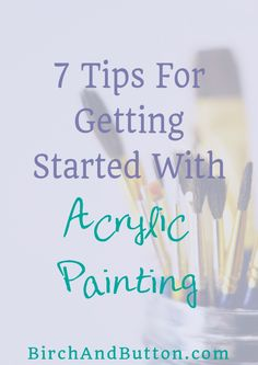Acrylic paints are great for both beginner painters and those who are more experienced. If you're just starting out there are a few things you should bear in mind to make your experience as easy as possible. Click through to read the 7 tips for getting started with acrylics.