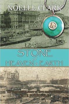 Stone of Heaven and Earth: Noelle Clark: 9780994458681: Amazon.com: Books