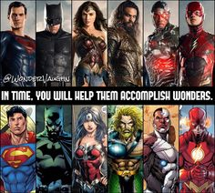 In time, you will help them accomplish wonders -- Justice League
