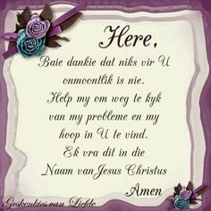 Oggend gebed Pray Quotes, Quotes About God, Bible Quotes, Bible Verses, Good Morning Greetings, Good Morning Quotes, Baie Dankie, Afrikaanse Quotes, Inspirational Quotes About Success