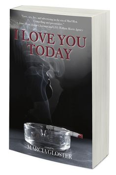 "I Love You Today by Marcia Gloster | ""A romp through the Mad Men era, told from a woman's point of view. —Pamela Fiori, author and former editor-in-chief, Town & Country"