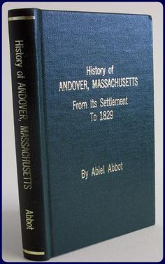 Abbot, Abiel. HISTORY OF ANDOVER FROM ITS SETTLEMENT TO 1829. (Decorah, IA):(Anundsen Publishing Co.). (1992). Hardcover. 219pp. Facsimile reprint of 1829 edition, published by Flagg and Gould. Aside from a previous owners inscription to top of ffep, a very good clean copy.\r\n [AMERICANA, TOWN HISTORY, NEW ENGLAND, ANDOVER MASSACHUSETTS]