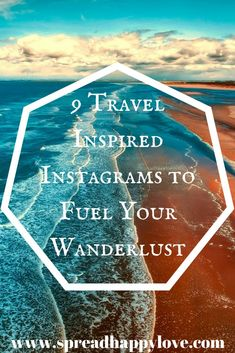 9 Travel Inspired Instagrams to Fuel Your #wanderlust  | Emma Conrad - Spread More Happiness Blog  Whether you're planning your next getaway or just a dreamer like myself, this collection of instagram accounts are ones you should really follow! Fill your feed with beautiful pictures of travel destinations and gorgeous landscapes!