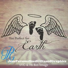 Pregnancy and Stillbirth svg pregnancy loss svg infant loss svg baby angel svg and hi res image Too perfect for Earth svg - Layla Baby Name - Ideas of Layla Baby Name - Pregnancy and Infant LossToo Perfect for Earth Lost Baby Tattoo, Baby Angel Tattoo, Baby Loss Tattoo, Baby Feet Tattoos, Mom Tattoos, Ribbon Tattoos, Skull Tattoos, Sleeve Tattoos, Tatoos