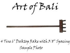 "Art of Bali Zen Garden 4 Tine 3/8"" Zen Garden Rake by Art of Bali. $3.00. Rake Head Approx 1.5""-2""  Handle Approx 5.5""-6"". Tines are 3/8"" on center. Zen Garden Rake with 4 Tines. Hardwood Rake Head. Red Mahogany Stain Finish. Thanks for viewing our Amazon items. Art of Bali is a custom creator  of Zen Gardens and Zen Garden Supplies and Accessories. Although a small  company our Zen Gardens are known around the world by those who chose not  to settle for a cheap mass produced bo..."