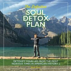 The Definitive Soul Detox Plan: Detoxify Yourself From Th... https://www.amazon.com/dp/1540596117/ref=cm_sw_r_pi_dp_x_RQ8nybTMTHM3C