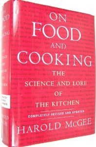 On Food and Cooking: The Science and Lore of the Kitchen (9780684800011): Harold McGee: Books
