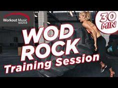 Workout Music Source // WOD Rock Training Session - 30 Min Version (135 ...