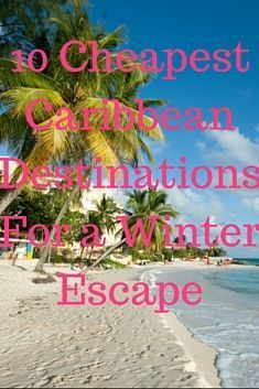 So be kind to yourself (and your wallet) this winter and plan a Caribbean getaway on the cheap. Accounting for things like airfare (mostly from NYC airports), hotel rates, Cheap Winter Vacations, Travel Planner, Trip Planner, Budget Travel, Best Places To Travel, Beach Trip, Caribbean, Wedding Destinations, Travel Destinations