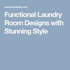 Functional Laundry Room Designs with Stunning Style