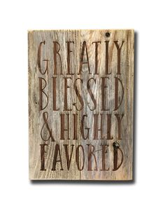Greatly Blessed Rustic Sign