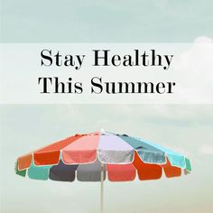 Stay healthy this summer with these important skin care tips. #absolutelynatural