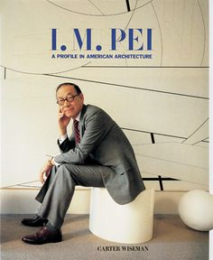 I. M. Pei, architect, creator of Modernist architecture. described as combining a classical sense of form with a contemporary mastery of method. Created the controversial Pyramid at the Louvres Museum