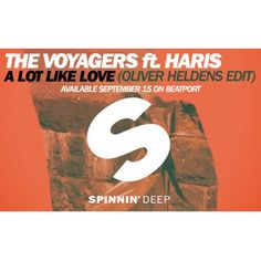 The Voyagers ft. Haris - 'A Lot Like Love' (Oliver Heldens Edit)